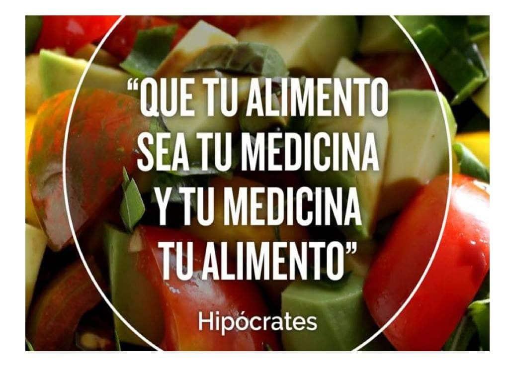 Que tu alimento sea tu medicina, y tu medicina tu alimento