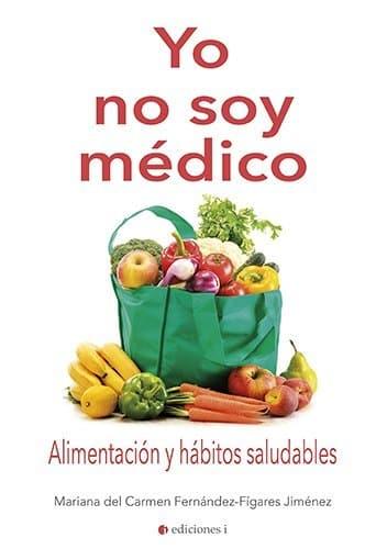 Libro Yo no soy medico - Mariana Figares