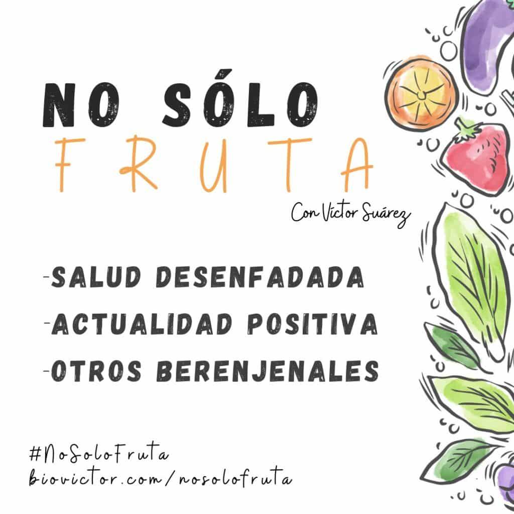 No solo fruta con Victor Suarez (salud)