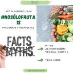 Mañana tenemos una edición especial de los directos: Aclarando mitos respecto a la alimentación 100 % vegetal (vegana), parte 1 de 47